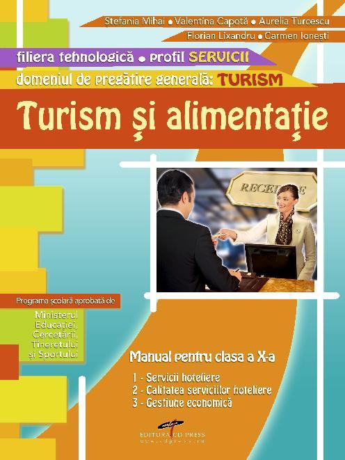 TURISM SI ALIMENTATIE. Manual pentru clasa a X-a (Domeniul de pregatire generala : Turism)