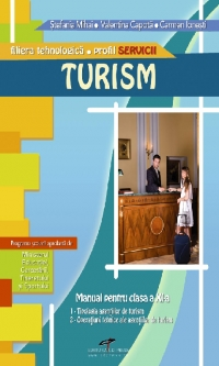 TURISM. Manual pentru clasa a XI-a (filiera tehnologica, profil servicii)