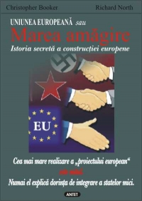 Uniunea Europeana sau Marea amagire