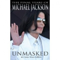 Unmasked: The Final Years of Michael Jackson (Hardcover)