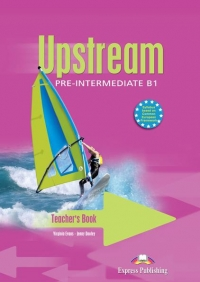 Upstream Pre-Intermediate B1 : Teacher s Book