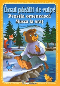 Ursul pacalit vulpe Prostia omeneasca