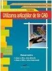 Utilizarea aplicatiilor tip CAD (manual