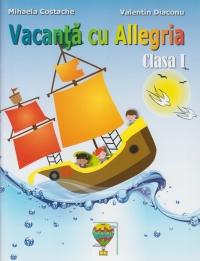 Vacanta cu Allegria - Caiet de vacanta clasa I (+ diploma)