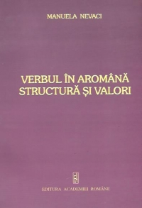 Verbul in aromana. Structura si valori