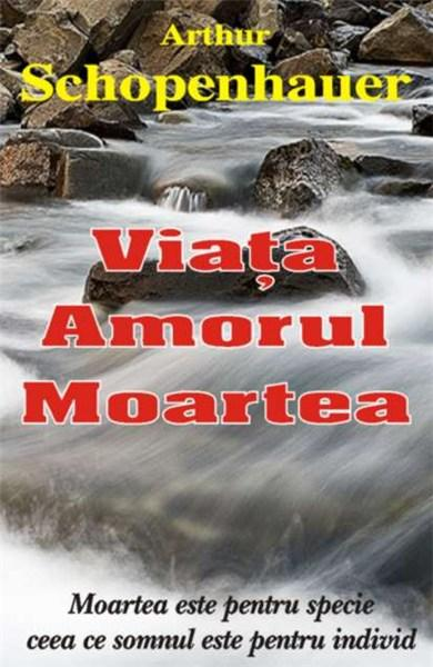Viata amorul moartea