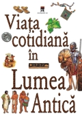 Viata cotidiana lumea antica