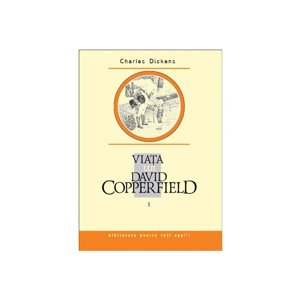 Viata lui David Coperfield vol1