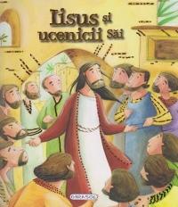 Viata lui Iisus - Iisus si ucenicii sai