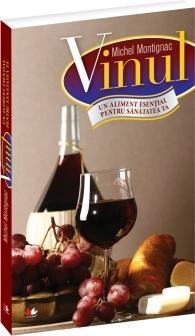 Vinul aliment esential pentru sanatatea