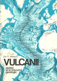 Vulcanii astazi si in trecutul geologic