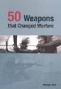 weapons that Changed Warfare