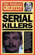 World s Greatest Serial Killers
