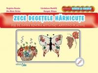 ZECE DEGETELE HARNICUTE - fise de lucru pentru activitati artistico-plastice