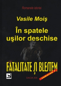 spatele usilor deschise Fatalitate blestem