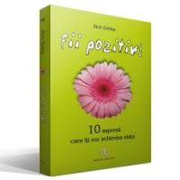 Fii pozitiv!  10 expresii care iti vor schimba viata