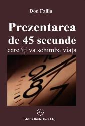 Prezentarea de 45 secunde care iti va schimba viata
