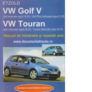 vw golf v vw touran manual de intretinere si reparatii auto rh librarie net manual reparatie vw golf 5 manual service golf 5 1.9 tdi