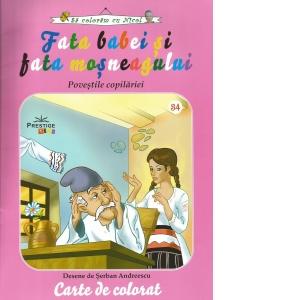 Fata Babei Si Fata Mosneagului Povestile Copilariei Carte