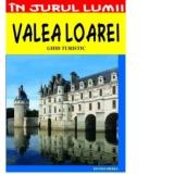 Valea Loarei Ghid Turistic Viorel Savulescu