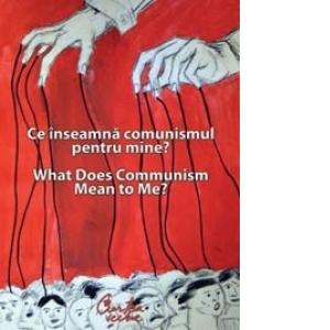 ce inseamna comunismul pentru mine what does communism mean to me